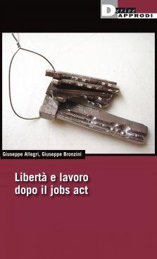 libertà e lavoro dopo il jobs act